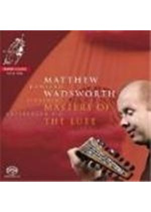 Masters of the Lute - Matthew Wadsworth [SACD]