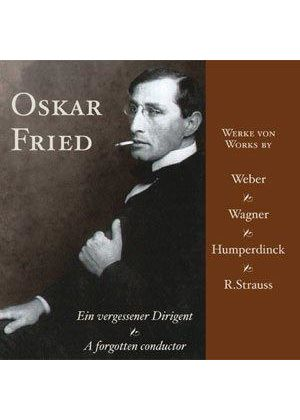Oskar Fried - (A) Forgotten Conductor
