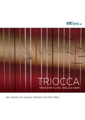 Trios for Flute, Viola & Harp: Bax, Debussy, Eric Sweeney, Telemann and Philip Martin (Music CD)