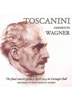 Wagner - TOSCANINI'S FAREWELL
