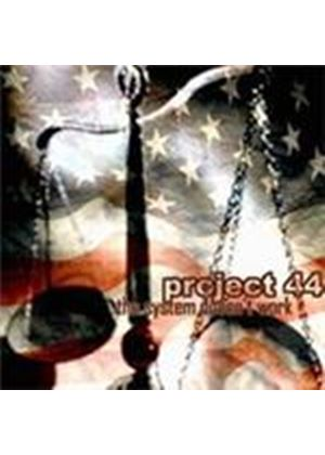 Project 44 - System Doesn't Work, The (Music CD)