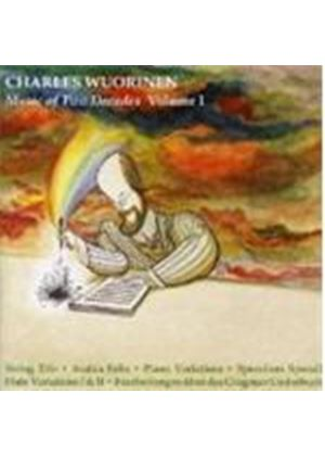Charles Wuorinen - Music Of Two Decades Vol.1