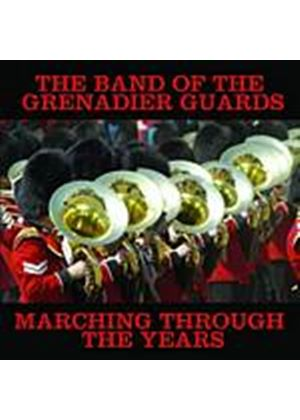The Band Of The Grenadier Guards - Marching Through The Years (Music CD)