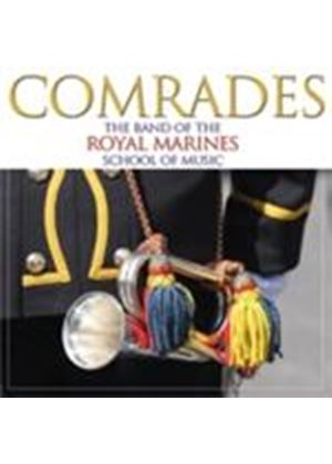 Band Of The Royal Marines School Of Music - Comrades (Music CD)