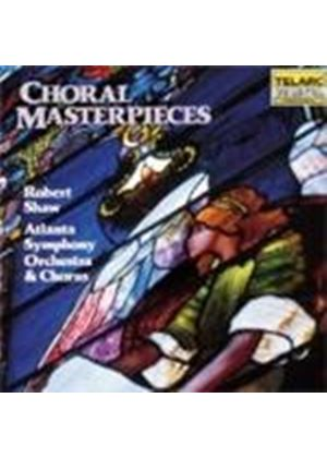 VARIOUS COMPOSERS - Choral Masterpieces (Shaw, Atlanta So And Chorus)