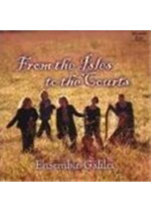 Ensemble Galilei - From The Isles To The Courts