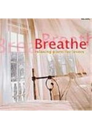 Breathe - Relaxing Piano for Lovers