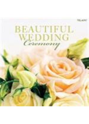 VARIOUS COMPOSERS - Beautiful Wedding - Ceremony
