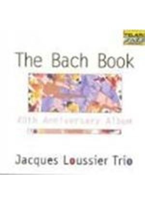 Jacques Loussier Trio (The) - Bach Book, The (40th Anniversary Album)