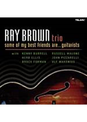 Ray Brown Trio - Some Of My Best Friends Are Guitarists (Music CD)