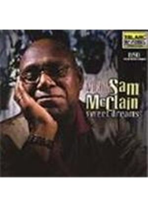 Mighty Sam McClain - Sweet Dreams