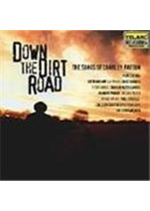 Various Artists - Down The Dirt Road (The Songs Of Charley Patton)
