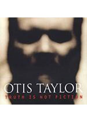 Otis Taylor - Truth Is Not Fiction (Music CD)