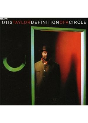 Otis Taylor - Definition of a Circle (Music CD)