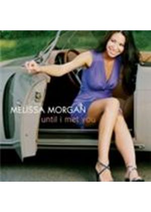 Melissa Morgan - Until I Met You (Music CD)
