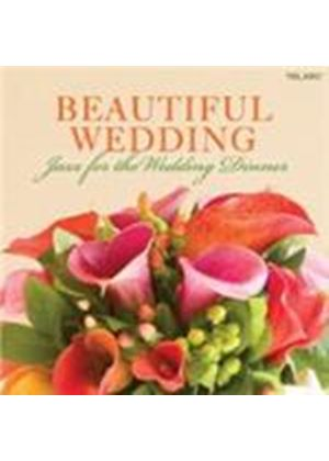 Various Artists - Beautiful Wedding - Jazz For The Wedding Dinner