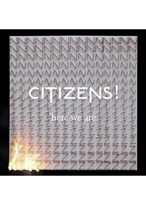Citizens! - Here We Are (Music CD)