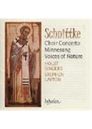 Schnittke: Choir Concerto; Minnesang; Voices of Nature