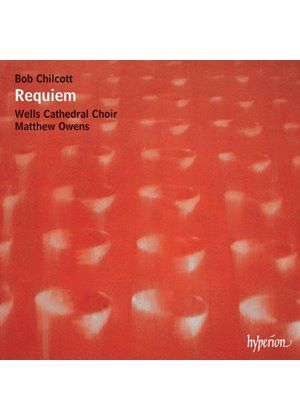 Bob Chilcott: Requiem (Music CD)