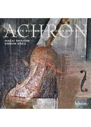 Joseph Achron: Complete Suites for Violin and Piano (Music CD)