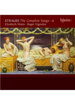 Richard Strauss: The Complete Songs, Vol. 6 (Music CD)