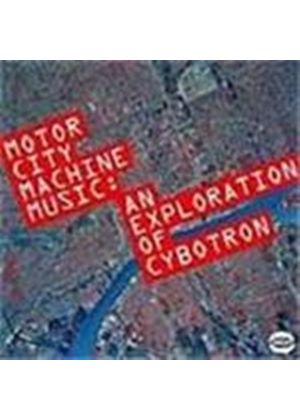 Cybotron - Motor City Machine Music (An Exploration Of Cybotron)