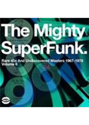 Various Artists - Mighty Superfunk, The (Rare 45's And Undiscovered Masters 1967-1978 Vol.6) (Music CD)