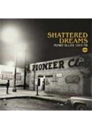 Various Artists - Shattered Dreams (Funky Blues 1967-1978) (Music CD)
