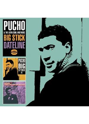 Pucho & The Latin Soul Brothers - Big Stick/Dateline (Music CD)