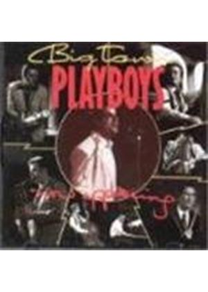 Big Town Playboys - Now Appearing