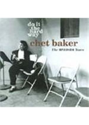 Chet Baker - Do It The Hard Way (The Riverside Years)