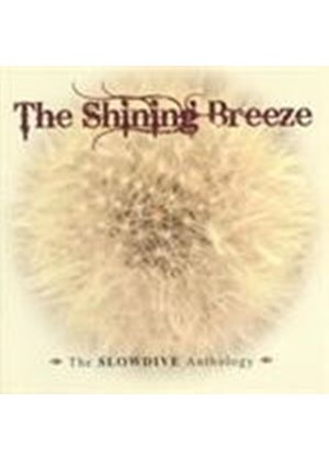 Slowdive - Shining Breeze, The (The Slowdive Anthology) (Music CD)