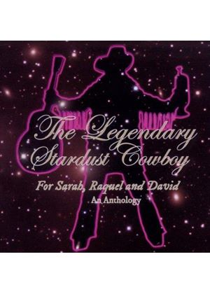 Legendary Stardust Cowboy - Anthology (For Sarah, Raquel and David) (Music CD)