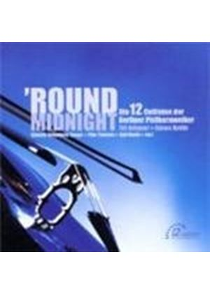 VARIOUS COMPOSERS - 'Round Midnight (12 Cellists Of BPO)