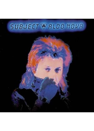 Aldo Nova - Subject...Aldo Nova (Music CD)