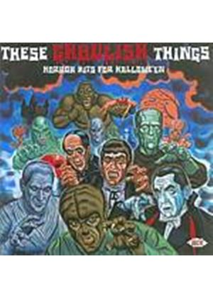 Various Artists - These Ghoulish Things: Horror Hits For Halloween (Music CD)