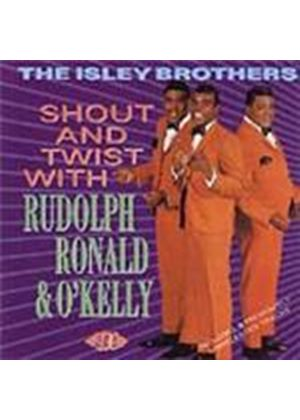 Isley Brothers (The) - Shout And Twist With Rudolph, Ronald And O'Kelly (Music CD)