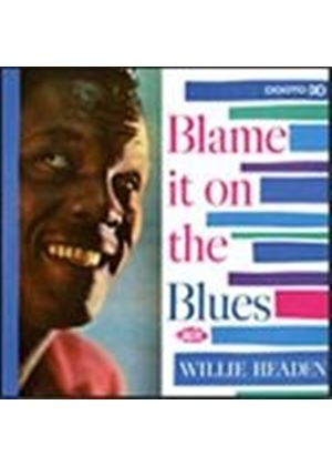 WILLIE HEADEN - Blame It On The Blues