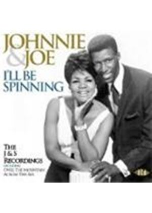 Johnnie & Joe - I'll Be Spinning (The J&S Recordings)