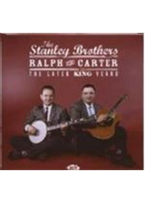 STANLEY BROTHERS - The Later King Years