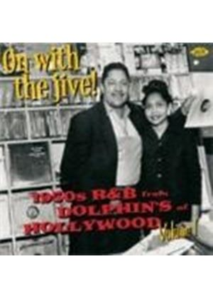 Various Artists - On With The Jive! 1950's R And B From Dolphin's Of Hollywood