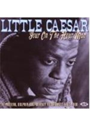 Little Caesar - Your On The Hour Man - Modern, Dolphin And Downey Recordings
