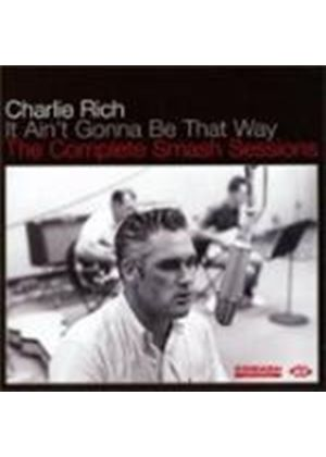 Charlie Rich - It Ain't Gonna Be That Way (The Complete Smash Sessions) (Music CD)