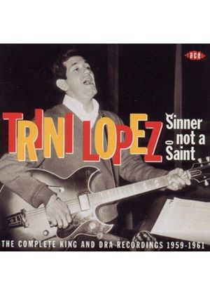 Trini Lopez - Sinner Not A Saint (The Complete King and Dra Recordings 1959-1961) (Music CD)