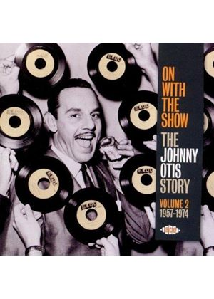 Johnny Otis - Story, Vol. 2, 1957-1974 (On with the Show) (Music CD)
