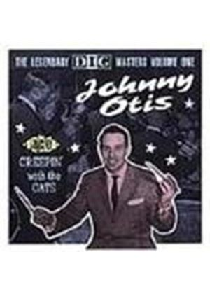Johnny Otis - Legendary Dig Masters Vol.1, The (Creepin' With The Cats)