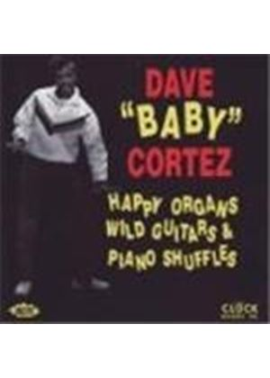 "Dave ""Baby"" Cortez - Happy Organs, Wild Guitars And Piano Shuffles"