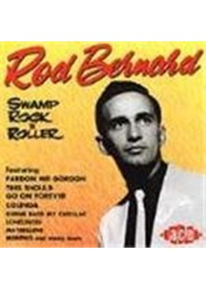 Rod Bernard - Swamp Rock 'n' Roller