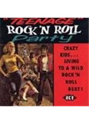 Various Artists - Teenage Rock 'n' Roll Party (Crazy Kids...Living To A Wild Rock 'n' Roll Beat)