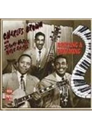 Charles Brown With Johnny Moore's Three Blazer's - Drifting And Dreaming